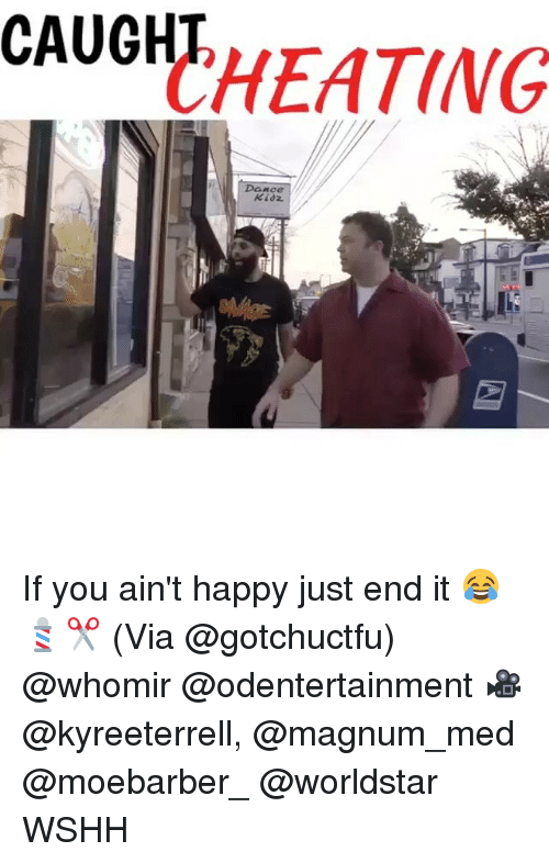 Juste: CAUGHT  CHEATING  Kidz If you ain't happy just end it 😂💈✂️ (Via @gotchuctfu) @whomir @odentertainment 🎥 @kyreeterrell, @magnum_med @moebarber_ @worldstar WSHH