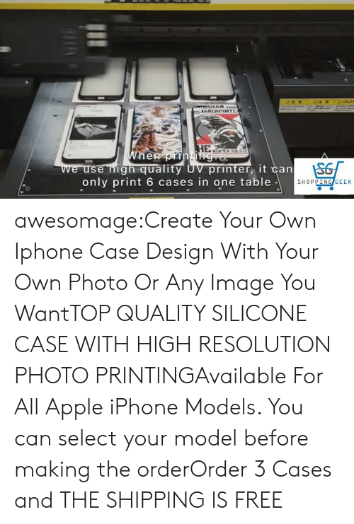 phone case: cAUT  e nign quality  only print 6 cases in one table  printer, it ℃an  SHOPPIN  EK awesomage:Create Your Own Iphone Case Design With Your Own Photo Or Any Image You WantTOP QUALITY SILICONE CASE WITH HIGH RESOLUTION PHOTO PRINTINGAvailable For All Apple iPhone Models. You can select your model before making the orderOrder 3 Cases and THE SHIPPING IS FREE