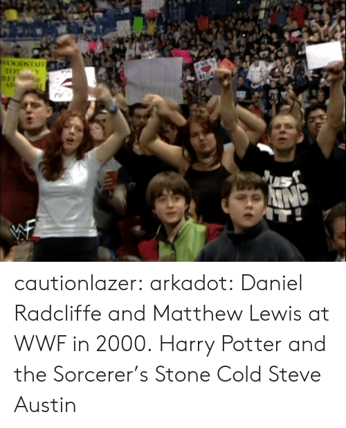 Austin: cautionlazer: arkadot:  Daniel Radcliffe and Matthew Lewis at WWF in 2000.  Harry Potter and the Sorcerer's Stone Cold Steve Austin
