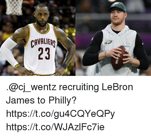 LeBron James, Memes, and Lebron: CAVALIEP  23 .@cj_wentz recruiting LeBron James to Philly? https://t.co/gu4CQYeQPy https://t.co/WJAzlFc7ie