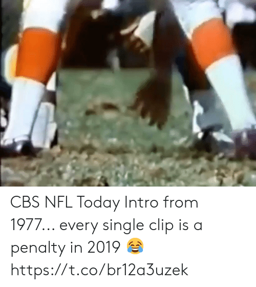 Clip: CBS NFL Today Intro from 1977... every single clip is a penalty in 2019 😂 https://t.co/br12a3uzek