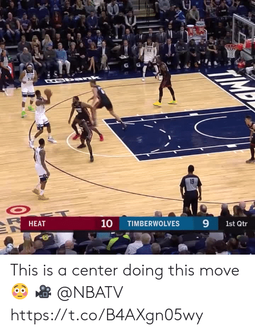 Memes, 🤖, and Timberwolves: CEb ank  10  9  НЕАT  TIMBERWOLVES  1st Qtr This is a center doing this move😳  🎥 @NBATV  https://t.co/B4AXgn05wy