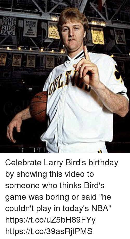 "Birthday, Memes, and Nba: Celebrate Larry Bird's birthday by showing this video to someone who thinks Bird's game was boring or said ""he couldn't play in today's NBA"" https://t.co/uZ5bH89FYy https://t.co/39asRjtPMS"