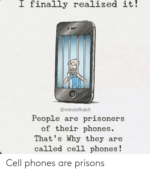 cell phones: Cell phones are prisons