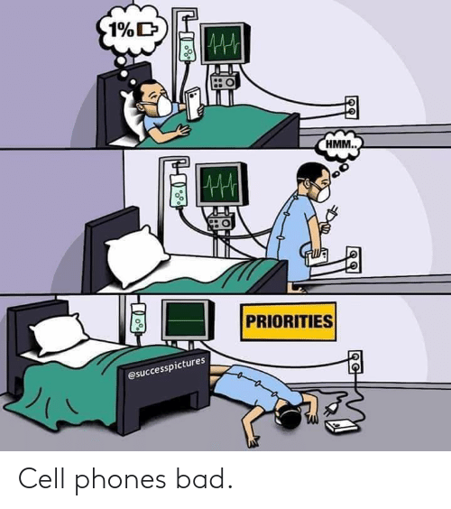cell phones: Cell phones bad.