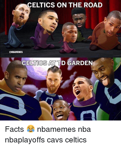 Basketball, Cavs, and Facts: CELTICS ON THE ROAD  @NBAMEMES  CELTICS AT TD GARDEN Facts 😂 nbamemes nba nbaplayoffs cavs celtics
