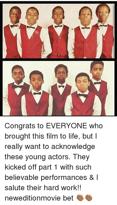 Congrations: CG Congrats to EVERYONE who brought this film to life, but I really want to acknowledge these young actors. They kicked off part 1 with such believable performances & I salute their hard work!! neweditionmovie bet 👏🏾👏🏾