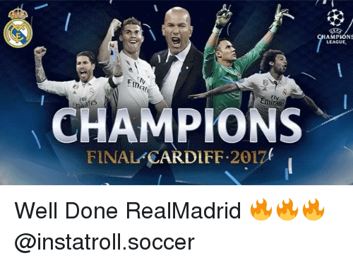 Memes, Soccer, and 🤖: CHAMPIONS  FINAL CARDIFF 2017t  AMP  NS  LEAGUE Well Done RealMadrid 🔥🔥🔥 @instatroll.soccer