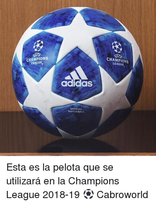 Adidas, Champions League, and Match: CHAMPIONS  LEAGUE  CHAMPIONS  LEAGUE  adidas  OFFICIAL  MATCH BALL Esta es la pelota que se utilizará en la Champions League 2018-19 ⚽️ Cabroworld