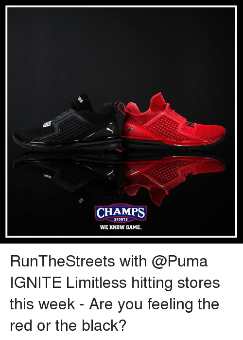 ignite: CHAMPS  SPORTS  WE KNOW GAME. RunTheStreets with @Puma IGNITE Limitless hitting stores this week - Are you feeling the red or the black?