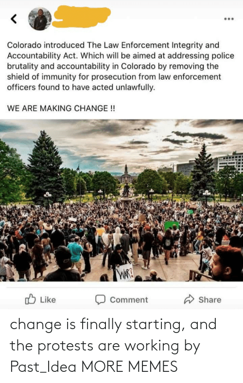 idea: change is finally starting, and the protests are working by Past_Idea MORE MEMES