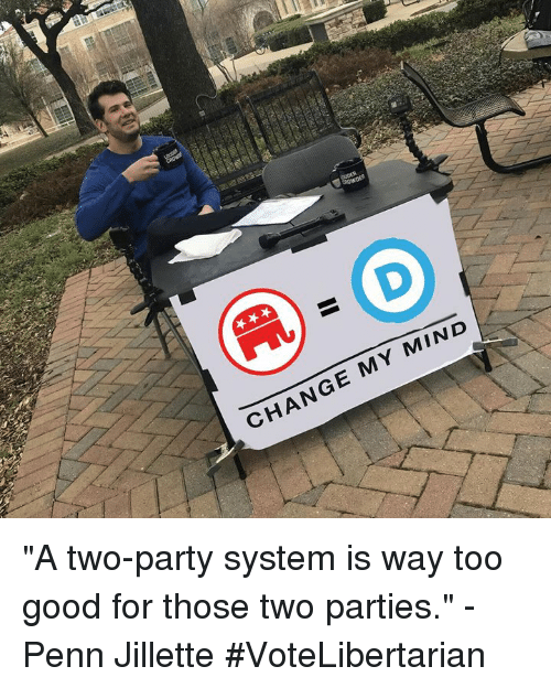 Change My Mind A Two Party System Is Way Too Good For Those Two