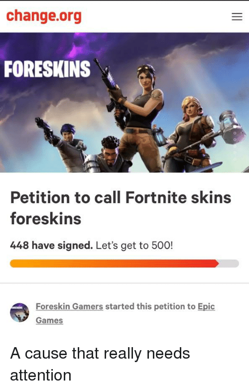 ab7887aa5c5752 Changeorg FORESKINS Petition to Call Fortnite Skins Foreskins 448 ...