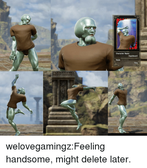 Squidward, Tumblr, and Blog: Character Name  Squidward  Style  Tira  Is welovegamingz:Feeling handsome, might delete later.