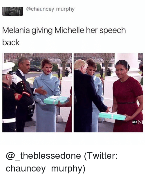 Chauncey: @chauncey murphy  Melania giving Michelle her speech  back  NR  abc @_theblessedone (Twitter: chauncey_murphy)