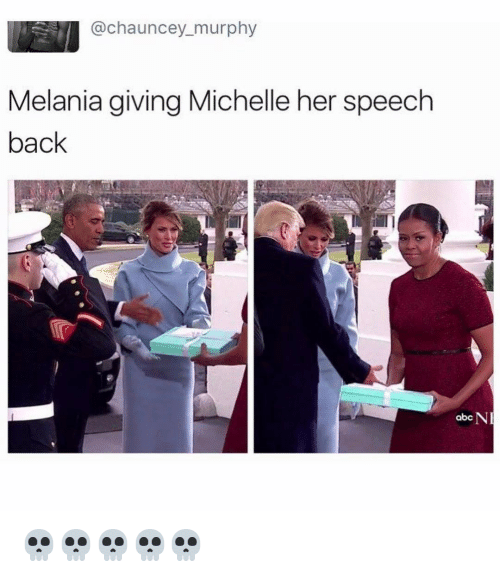 Chauncey: @chauncey murphy  Melania giving Michelle her speech  back  NR  abc 💀💀💀💀💀