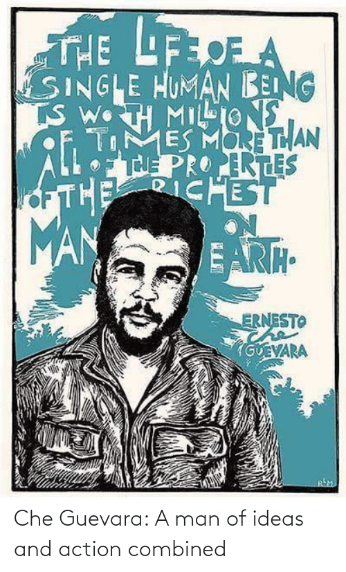 che: Che Guevara: A man of ideas and action combined