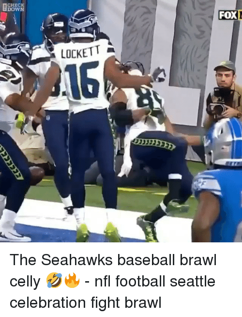 Baseball, Football, and Memes: CHECK  DOWN  FOX  OCKETT  16 The Seahawks baseball brawl celly 🤣🔥 - nfl football seattle celebration fight brawl