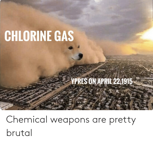Pretty Brutal: Chemical weapons are pretty brutal
