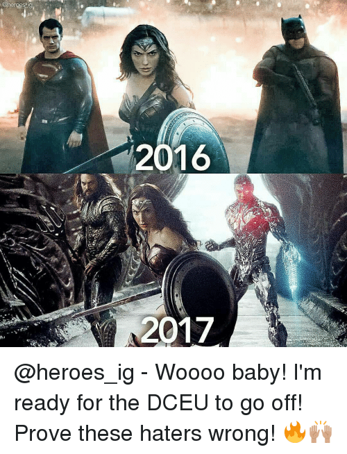 Woooo: Chergesig  2016  2017 @heroes_ig - Woooo baby! I'm ready for the DCEU to go off! Prove these haters wrong! 🔥🙌🏽