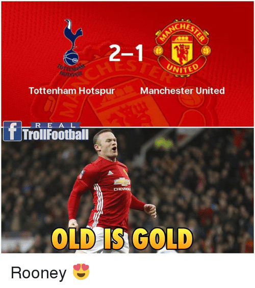 Football, Memes, and Troll: CHES  2-1  UNITED  Tottenham Hotspur  Manchester United  T Troll Football  OLD IS GOLD Rooney 😍
