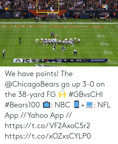 chicagobears: CHI  GB  1st  4:14  38-YD FG ATT  :11 We have points!  The @ChicagoBears go up 3-0 on the 38-yard FG 🙌  #GBvsCHI #Bears100  📺: NBC  📱+💻: NFL App // Yahoo App // https://t.co/VF2AxoC5r2 https://t.co/xOZxsCYLP0