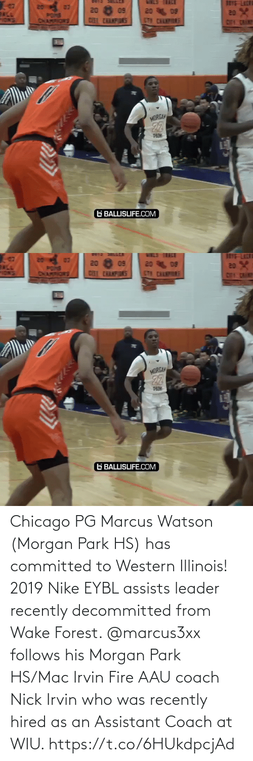 Has: Chicago PG Marcus Watson (Morgan Park HS) has committed to Western Illinois! 2019 Nike EYBL assists leader recently decommitted from Wake Forest. @marcus3xx follows his Morgan Park HS/Mac Irvin Fire AAU coach Nick Irvin who was recently hired as an Assistant Coach at WIU. https://t.co/6HUkdpcjAd