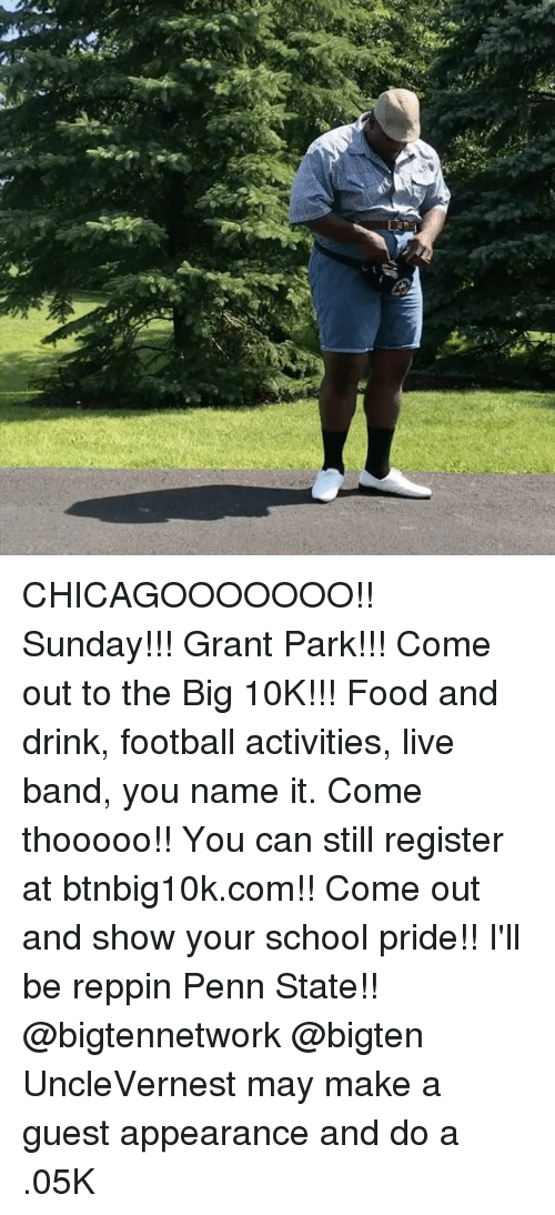 Penn State: CHICAGOOOOOOO!! Sunday!!! Grant Park!!! Come out to the Big 10K!!! Food and drink, football activities, live band, you name it. Come thooooo!! You can still register at btnbig10k.com!! Come out and show your school pride!! I'll be reppin Penn State!! @bigtennetwork @bigten UncleVernest may make a guest appearance and do a .05K