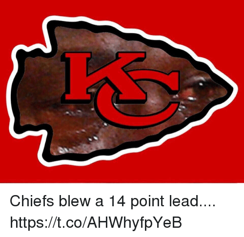 Chiefs, Lead, and Point: Chiefs blew a 14 point lead.... https://t.co/AHWhyfpYeB