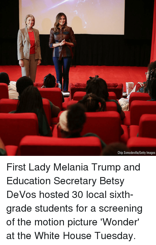 Melania Trump, Memes, and White House: Chip Somodevilla/Getty Images First Lady Melania Trump and Education Secretary Betsy DeVos hosted 30 local sixth-grade students for a screening of the motion picture 'Wonder' at the White House Tuesday.