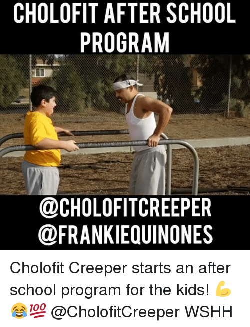 creepers: CHOLOFIT AFTER SCHOOL  PROGRAM  OCHOLOFITCREEPER  @FRANKIEQUINONES Cholofit Creeper starts an after school program for the kids! 💪😂💯 @CholofitCreeper WSHH