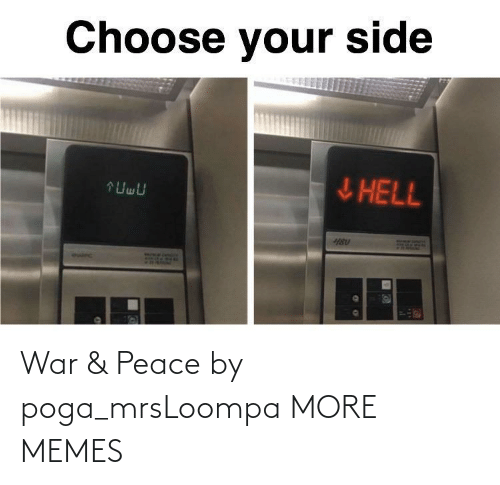 Dank, Memes, and Target: Choose your side  ļHELL  :O_BLURRY  euirc War & Peace by poga_mrsLoompa MORE MEMES