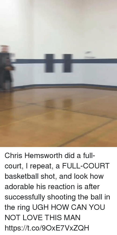 Basketball, Chris Hemsworth, and Love: Chris Hemsworth did a full-court, I repeat, a FULL-COURT basketball shot, and look how adorable his reaction is after successfully shooting the ball in the ring UGH HOW CAN YOU NOT LOVE THIS MAN https://t.co/9OxE7VxZQH