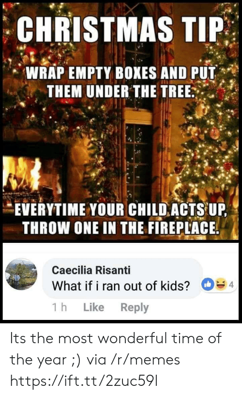 Christmas Memes For Kids.Christmas Tip Wrap Empty Boxes And Put Them Under The Tree