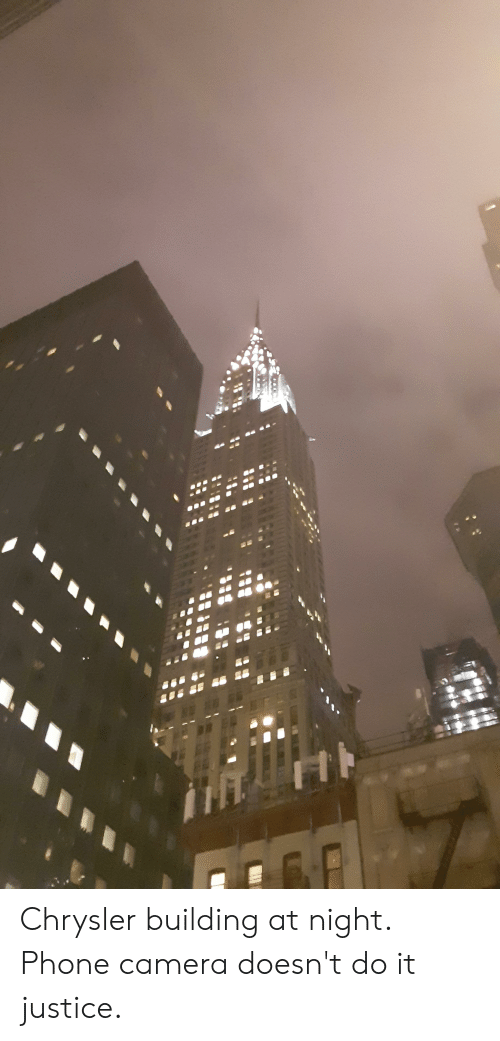 Phone, Camera, and Chrysler: Chrysler building at night. Phone camera doesn't do it justice.