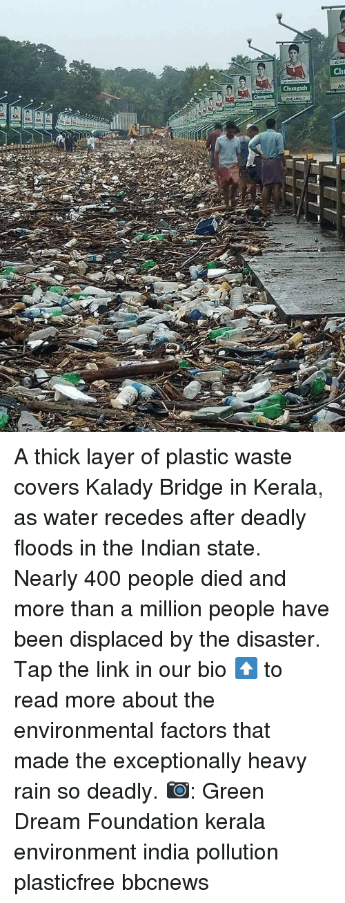 Factors: Cht  AN  Chungath A thick layer of plastic waste covers Kalady Bridge in Kerala, as water recedes after deadly floods in the Indian state. Nearly 400 people died and more than a million people have been displaced by the disaster. Tap the link in our bio ⬆️ to read more about the environmental factors that made the exceptionally heavy rain so deadly. 📷: Green Dream Foundation kerala environment india pollution plasticfree bbcnews