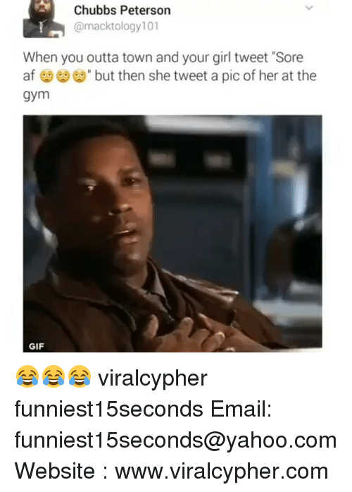 """chubb: Chubbs Peterson  @mackt ology 101  When you outta town and your girl tweet """"Sore  af but then she tweet a pic of her at the  gym  GIF 😂😂😂 viralcypher funniest15seconds Email: funniest15seconds@yahoo.com Website : www.viralcypher.com"""