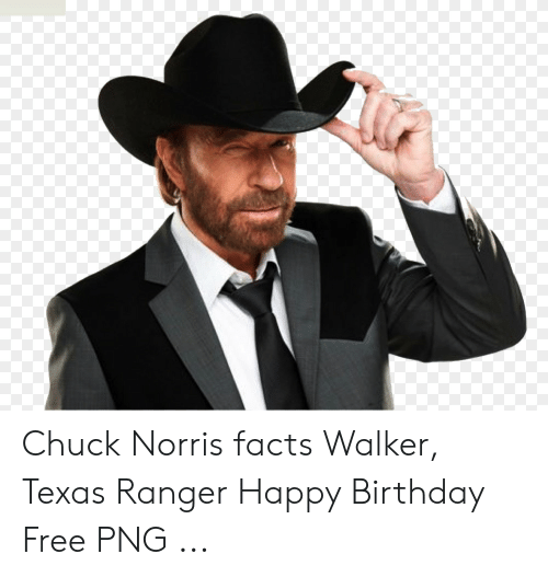 Norris Facts: Chuck Norris facts Walker, Texas Ranger Happy Birthday Free PNG ...
