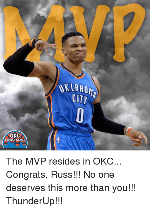 Memes, Okc Thunder, and 🤖: CITY  OKC  THUNDER MEMES The MVP resides in OKC...  Congrats, Russ!!!  No one deserves this more than you!!!   ThunderUp!!!