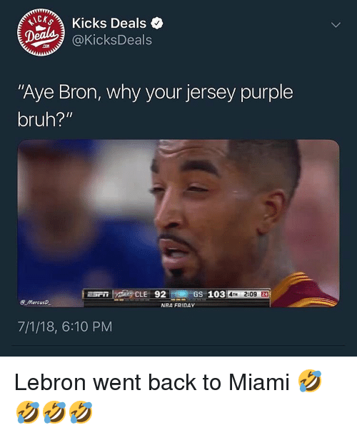 """Bruh, Friday, and Lebron: CK Kicks Deals  @KicksDeals  """"Aye Bron, why your jersey purple  bruh?""""  E 92 Gs 103  4TH 2:09  eMarcus  NRA FRIDAY  7/1/18, 6:10 PM Lebron went back to Miami 🤣🤣🤣🤣"""
