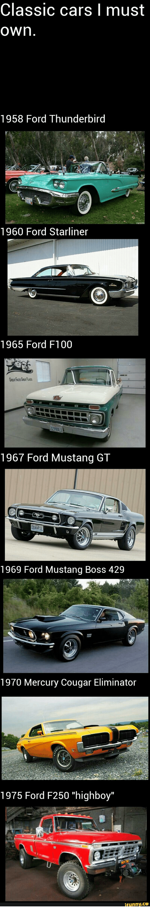 25 Best Memes About Ford F250 1969 F 250 Highboy 4x4 Cars Funny And Classic I Must Own 1958 Thunderbird 1960 Starliner 1965 F100 1967 Mustang Gt Boss 429