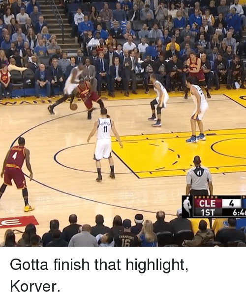 Sports, Cle, and 6 4: CLE  1ST  6:4 Gotta finish that highlight, Korver.