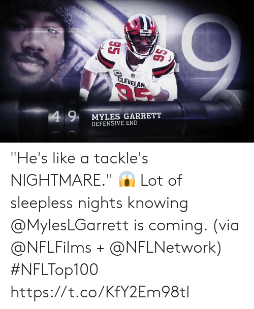 "Defensive: CLEVELAN  4 9  MYLES GARRETT  DEFENSIVE END ""He's like a tackle's NIGHTMARE."" 😱   Lot of sleepless nights knowing @MylesLGarrett is coming. (via @NFLFilms + @NFLNetwork) #NFLTop100 https://t.co/KfY2Em98tl"