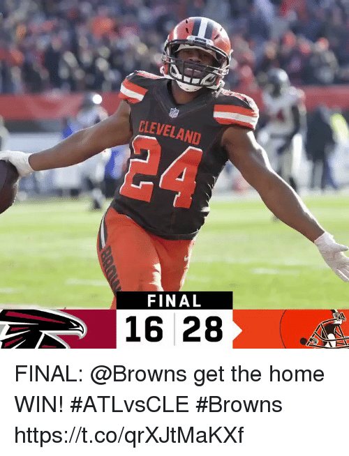 Memes, Browns, and Cleveland: CLEVELAND  24  FINAL  16 28 FINAL: @Browns get the home WIN!  #ATLvsCLE #Browns https://t.co/qrXJtMaKXf
