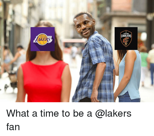 Cleveland Cavaliers, Los Angeles Lakers, and Memes: CLEVELAND  CAVALIERS  LOSANGELES What a time to be a @lakers fan