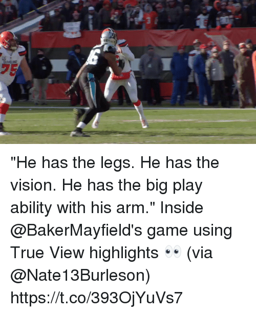 """Memes, True, and Vision: CLEVELANT """"He has the legs. He has the vision. He has the big play ability with his arm.""""  Inside @BakerMayfield's game using True View highlights 👀 (via @Nate13Burleson) https://t.co/393OjYuVs7"""