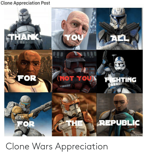 wars: Clone Wars Appreciation