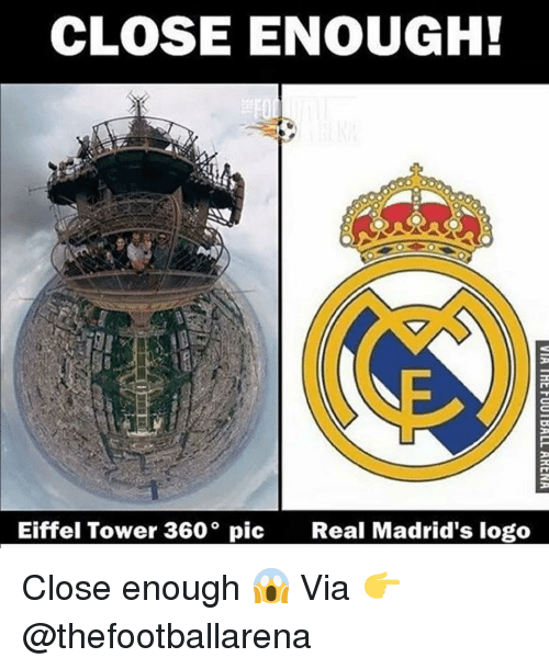 Eiffel Towering: CLOSE ENOUGH!  Eiffel Tower 360 pic  Real Madrid's logo Close enough 😱 Via 👉 @thefootballarena