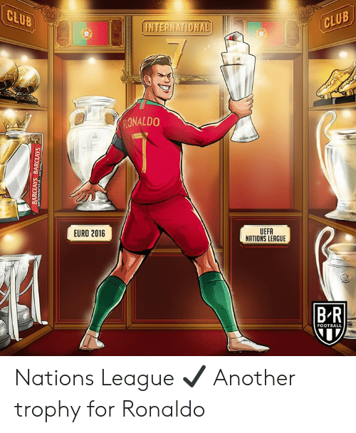 uefa: CLUB  CLUB  HNTERNATIONAL  RONALDO  UEFA  NATIONS LEAGUE  EURO 2016  B-R  FOOTBALL  BARCLAYS BARCLAYS Nations League ✔️  Another trophy for Ronaldo