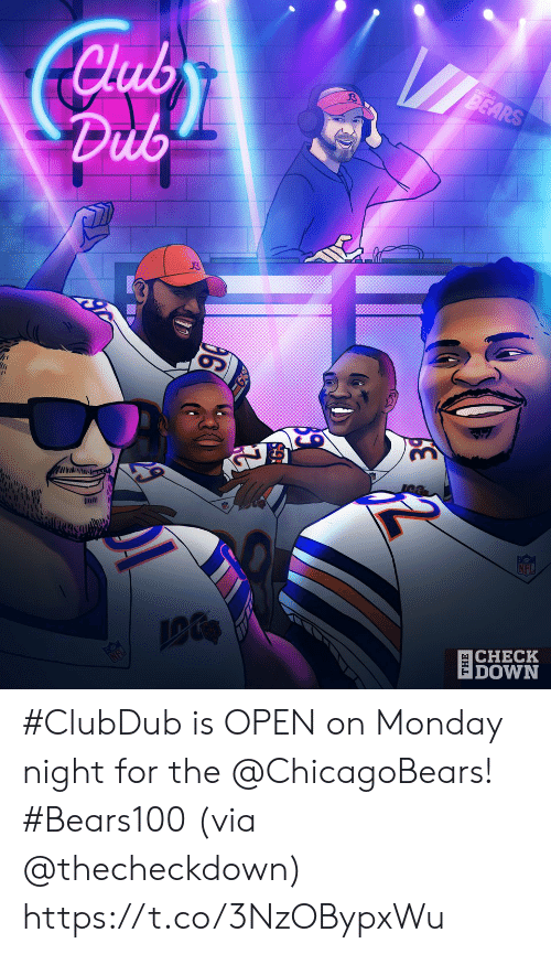 chicagobears: Club  Dub  BEARS  GN  Inll  NFL  CHECK  DOWN  |анL #ClubDub is OPEN on Monday night for the @ChicagoBears! #Bears100 (via @thecheckdown) https://t.co/3NzOBypxWu